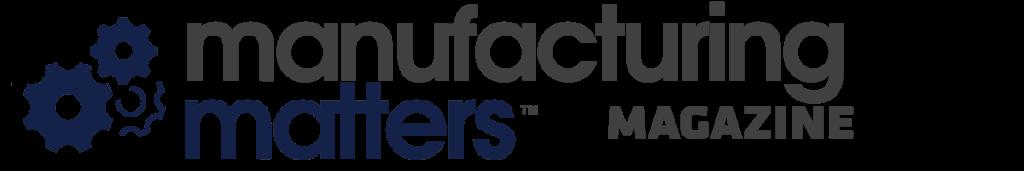 Manufacturing Matters Magazine